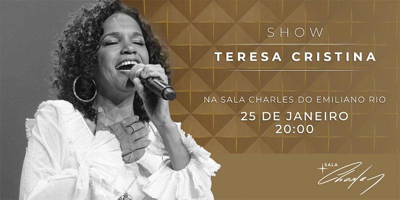 SHOW TERESA CRISTINA NA SALA CHARLES DO EMILIANO RIO, 25 DE JANEIRO ÀS 20:00
